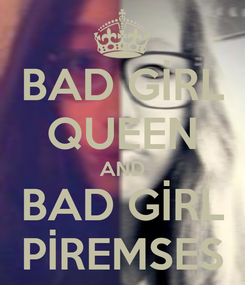 Poster: BAD GİRL QUEEN AND BAD GİRL PİREMSES