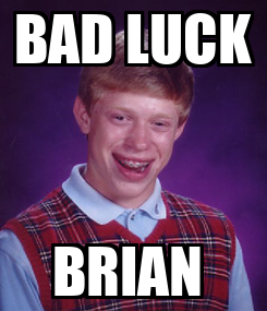 Poster: BAD LUCK BRIAN