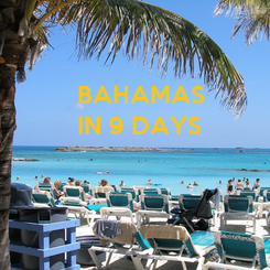 Poster: BAHAMAS IN 9 DAYS