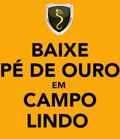 Poster: BAIXE PÉ DE OURO EM  CAMPO LINDO