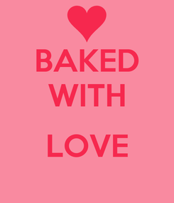 Poster: BAKED WITH   LOVE
