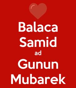 Poster: Balaca Samid ad Gunun Mubarek