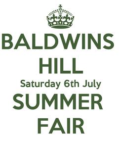 Poster: BALDWINS  HILL Saturday 6th July SUMMER  FAIR