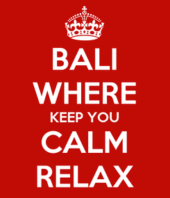 Poster: BALI WHERE KEEP YOU CALM RELAX