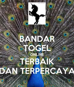 Poster: BANDAR TOGEL ONLINE TERBAIK DAN TERPERCAYA