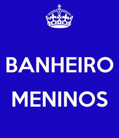 Poster:  BANHEIRO  MENINOS