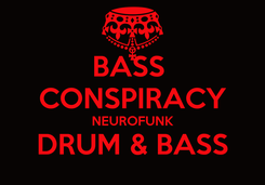 Poster: BASS  CONSPIRACY NEUROFUNK DRUM & BASS
