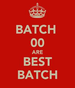 Poster: BATCH  00 ARE BEST BATCH