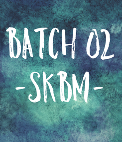 Poster: Batch 02 -skbm-