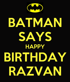 Poster: BATMAN SAYS HAPPY BIRTHDAY RAZVAN