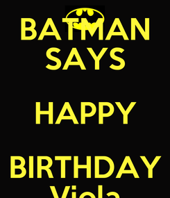 Poster: BATMAN SAYS HAPPY BIRTHDAY Viola