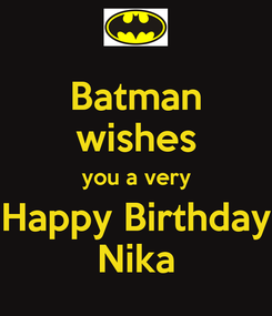 Poster: Batman wishes you a very Happy Birthday Nika