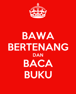 Poster: BAWA BERTENANG DAN BACA BUKU