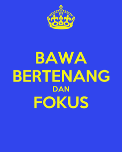 Poster: BAWA BERTENANG DAN FOKUS