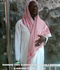 Poster:  Bazoumana Traore  le professeur des merdassa d abidjian le maltraiteur et violeur d enfants