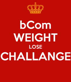 Poster: bCom WEIGHT LOSE CHALLANGE