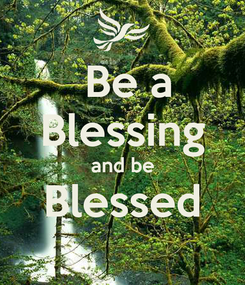 Poster:  Be a Blessing and be Blessed