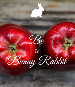 Poster:  Be  A Bunny Rabbit