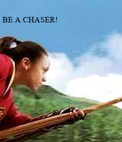Poster: BE A CHASER!