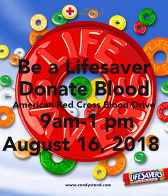 Poster: Be a Lifesaver Donate Blood American Red Cross Blood Drive  9am-1 pm August 16, 2018