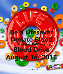 Poster: Be a Lifesaver Donate Blood American Red Cross Blood Drive August 16, 2018