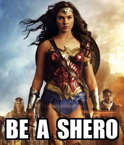 Poster:  BE  A  SHERO