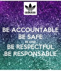Poster: BE ACCOUNTABLE BE SAFE BE KIND BE RESPECTFUL BE RESPONSABLE