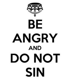 Poster: BE ANGRY AND DO NOT SIN