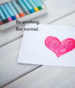 Poster: Be anything,