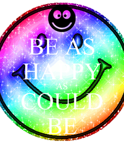 Poster: BE AS HAPPY AS COULD BE