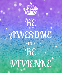 Poster: BE AWESOME AND BE VIVIENNE