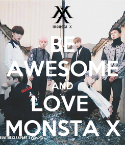 Poster: BE AWESOME AND LOVE  MONSTA X