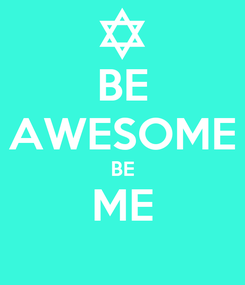 Poster: BE AWESOME BE ME