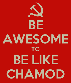 Poster: BE AWESOME TO BE LIKE CHAMOD