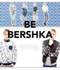Poster: BE BERSHKA