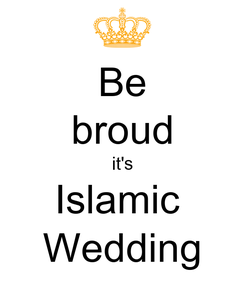 Poster: Be broud it's Islamic  Wedding