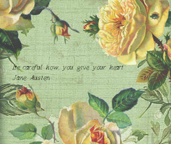 Poster: Be careful how you give your heart. Jane Austen
