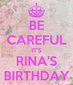 Poster: BE CAREFUL IT'S RINA'S BIRTHDAY
