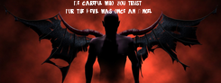 Poster:    Be careful who you trust For the Devil was once an Angel
