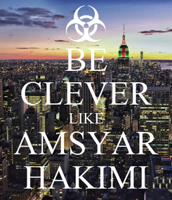 Poster: BE CLEVER LIKE AMSYAR HAKIMI