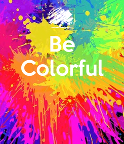 Poster: Be Colorful