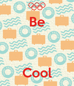 Poster: Be    Cool