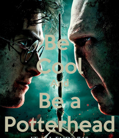 Poster: Be  Cool And Be a Potterhead