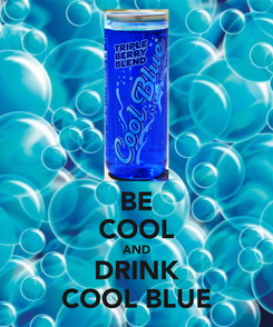 Poster: BE COOL AND DRINK COOL BLUE