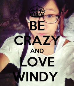 Poster: BE CRAZY AND LOVE WINDY