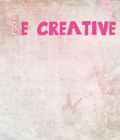 Poster: 'Be creative'