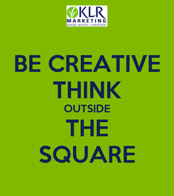 Poster: BE CREATIVE THINK OUTSIDE THE SQUARE