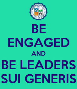 Poster: BE ENGAGED AND BE LEADERS SUI GENERIS