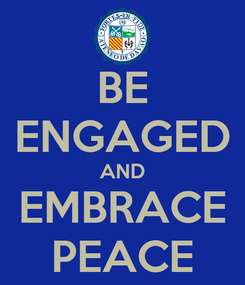 Poster: BE ENGAGED AND EMBRACE PEACE