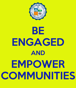 Poster: BE ENGAGED AND EMPOWER COMMUNITIES